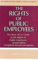 Rights of Public Employees : The Basic ACLU Guide to the Rights of Public Employ