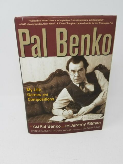 Pal Benko: My Life, Games and Compositions Jeremy Silman, Pal Benko FREE SHIP