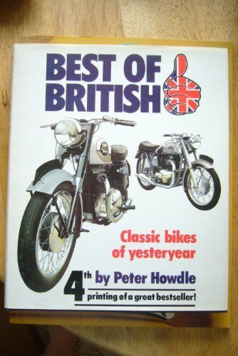Best of British: Classic Bikes of Yesteryear,Peter Howdle
