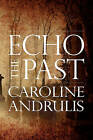 Echo the Past by Caroline Andrulis (Paperback / softback, 2010)