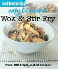 GH Easy to Make! Wok and Stir-Fry by Good Housekeeping Institute (Paperback, 2008)