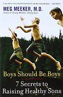 Boys Should Be Boys: 7 Secrets To Raising Healthy Sons By Meg Meeker, (paperback on sale