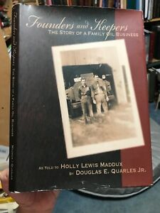 FOUNDERS-AND-KEEPERS-The-Story-of-a-Family-Oil-Business-by-Douglas-E-Quarles-JR