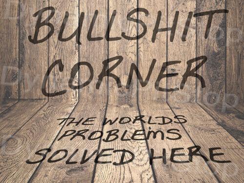 30x40cm Bullsh** Corner Tin Sign or Decal