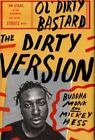 The Dirty Version : On Stage, in the Studio, and in the Streets with Ol' Dirty Bastard (2014, Hardcover)