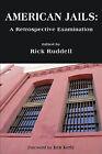 American Jails: A Retrospective Examination by Newgate Press (Paperback / softback, 2010)
