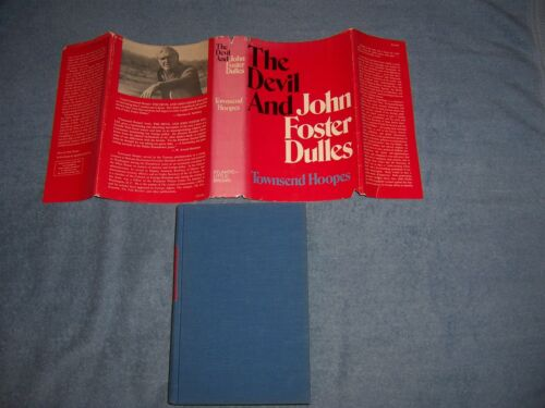 THE DEVIL and JOHN FOSTER DULLES by Townsend Hoopes//1st Ed.//HCDJ//Biography
