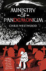 Ministry of Pandemonium by Chris Westwood (Paperback, 2011)