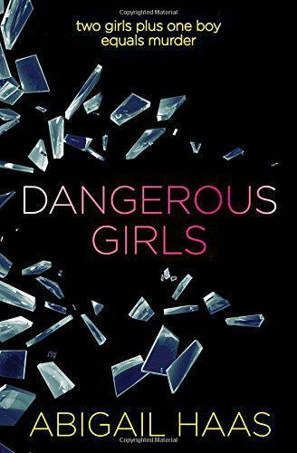 1 of 1 - Dangerous Girls by Haas, Abigail | Paperback Book | 9781471119149 | NEW