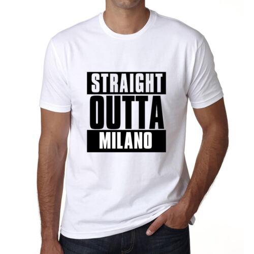 Straight Outta Milano Herren T-shirt Weiß Geburtstag Geschenk 00027