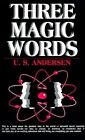 Three Magic Words: Key to Power, Peace and Plenty by U.S. Andersen (Paperback, 1980)