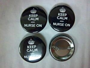 1-5-034-KEEP-CALM-and-NURSE-ON-4-pk-Novelty-Buttons-Pins-For-backpacks-Jackets