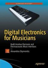 Digital Electronics for Musicians by Alexandros Drymonitis (2015, Book,...