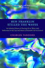 Ben Franklin Stilled the Waves: An Informal History of Pouring Oil on Water with Reflections on the Ups and Downs of Scientific Life in General by Charles Tanford (Paperback, 2004)