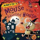 Planet Pop-Up: Mouse in the Haunted House by Jonathan Litton (Hardback, 2015)