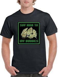 Say High To My Buddies <ZZZZZZZZZZ>~ Marijuana Cannabis Pot Weed Themed T-Shirt