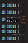 Life's Greatest Secret: The Race to Crack the Genetic Code by Matthew Cobb (Hardback, 2015)