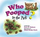 Who Pooped in the Park? Yellowstone National Park by Gary D Robson (Paperback / softback, 2004)