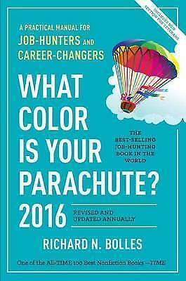 1 of 1 - What Color Is Your Parachute? 2016: A Practical Manual for Job Hunters Bolles