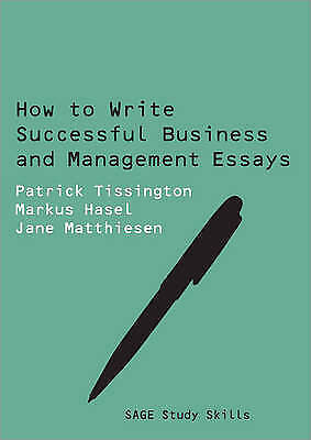 How to Write Successful Business and Management Essays by Markus Hasel, Patrick