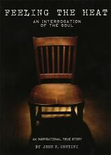 Feeling the Heat: An Interrogation of the Soul, Contini, John P., Good Book