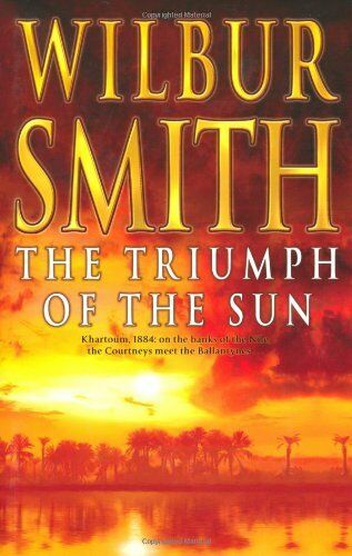 1 of 1 - The Triumph of the Sun (The Courtneys) by Smith, Wilbur 140500570X The Cheap