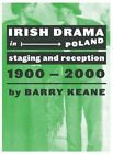 Irish Drama in Poland: Staging and Reception, 1900-2000 by Barry Keane (Hardback, 2016)