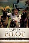 Papua Pilot by Paul Westlund (Paperback / softback, 2013)