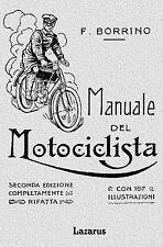 Manuale del Motociclista e del Conduttore di Tricar- Borrino (Anastatica 1909)