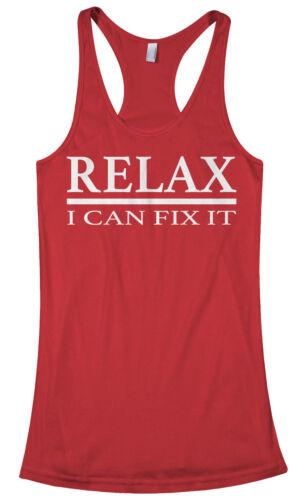 Relax I Can Fix It Women/'s Racerback Tank Top Funny Handyman Gift Idea