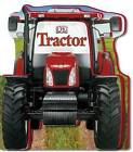 Tractor Shaped Board Book by DK (Board book, 2010)