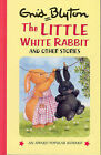 Little White Rabbit and Other Stories by Enid Blyton (Hardback, 1996)