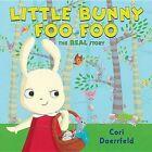 Little Bunny Foo Foo: The Real Story by Cori Doerrfeld (Hardback, 2012)