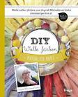 DIY Wolle färben von Ingrid Kleindienst-John (2015, Taschenbuch)