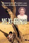 Mexi-gringo 9781434374677 by Bonifacio Flores Paperback