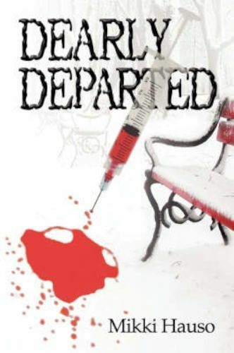 Dearly Departed 9781604747171 By Mikki Hauso Paperback Ebay