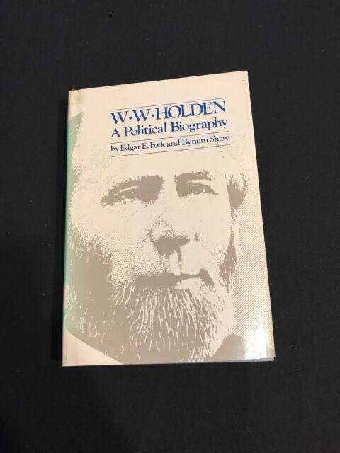 1982 W. W. HOLDEN A Political Biography EDGAR FOLK BYNUM SHAW Hb Dj