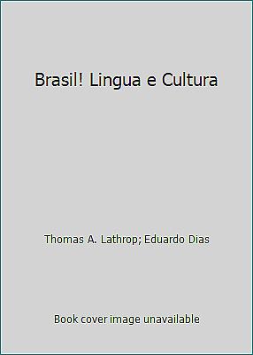 Brasil! Lingua e Cultura by Thomas A. Lathrop; Eduardo Dias