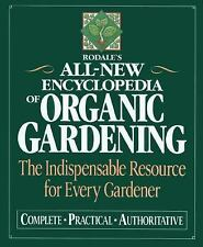 Rodale's Ultimate Encyclopedia of Organic Gardening: The Indispensable Green Res