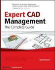 Expert CAD Management: The Complete Guide by Robert Green (Paperback, 2007)