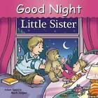 Good Night Little Sister by Mark Jasper, Adam Gamble (Board book, 2016)
