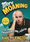 More Moaning: The Enlightened One Returns by Karl Pilkington (Hardback, 2016)