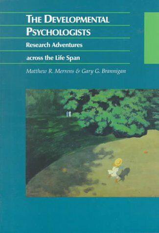 The Developmental Psychologists  Research Adventures Across The Lifes