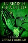 in Search of a Child 10 Subtitle by Christy Ogbeide 9781403324665
