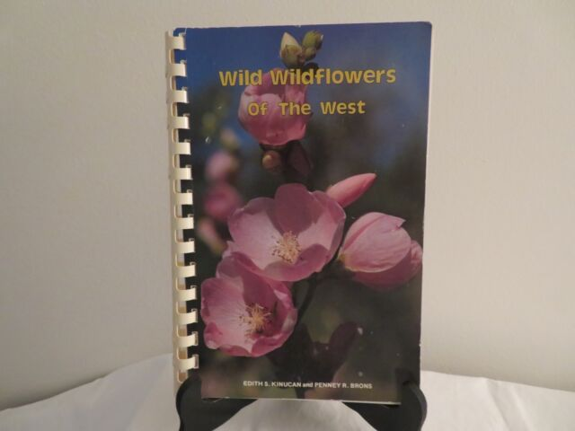 Wild Wildflowers of the West  PB Spiral Bound  1985  Edith S. Kinucan