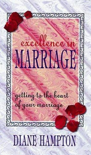 Excellence in Marriage by Diane Hampton