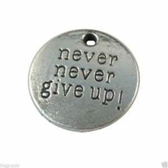 20pcs Vintage Silver Round Never Never Give Up Charm Pendant Jewelry Craft 20mm