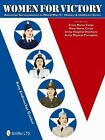 Women for Victory : American Servicewomen in World War II History and Uniforms Series by Katy Endruschat Goebel (2011, Hardcover)