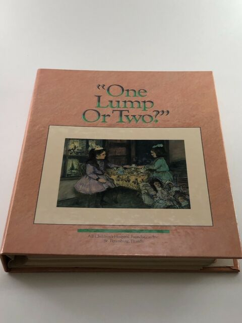 One Lump or Two by All Childrens Hospital Foundation Staff Recipe Cookbook