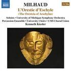 Milhaud: L'Orestie D'eschyle (CD, Sep-2014, 3 Discs, Naxos (Distributor))